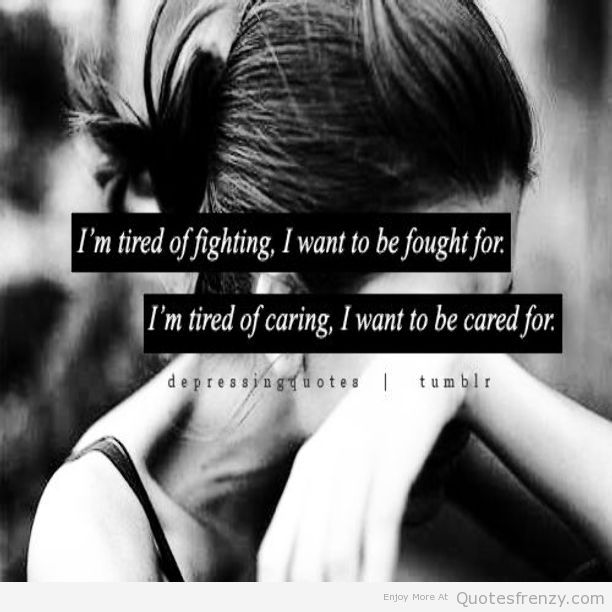 Love tired quotes fighting 65 Mentally