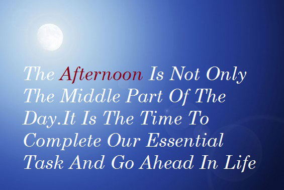 Quotes About Having A Good Afternoon 16 Quotes