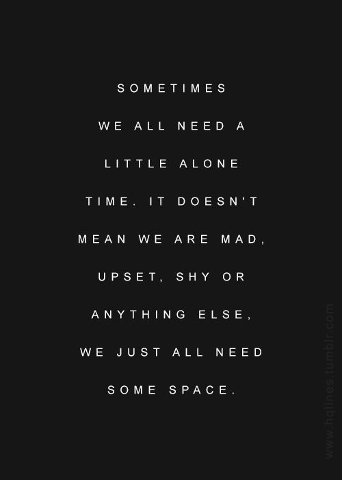 quotes about needing space and time quotes