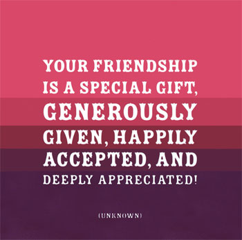 Quotes about Appreciating a good friend (16 quotes)