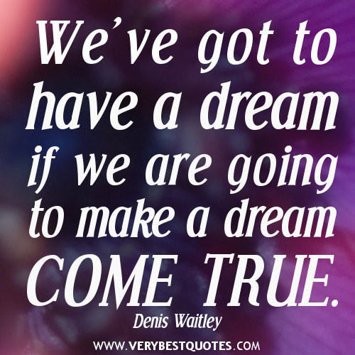 Quotes about dream come 361 quotes altavistaventures Images