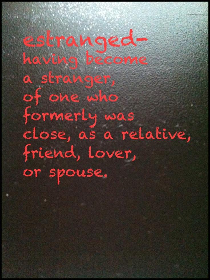 Quotes About Estrangement 45 Quotes