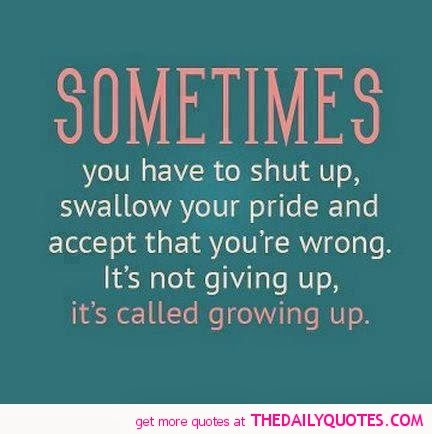 Quotes About Swallowing Pride 28 Quotes