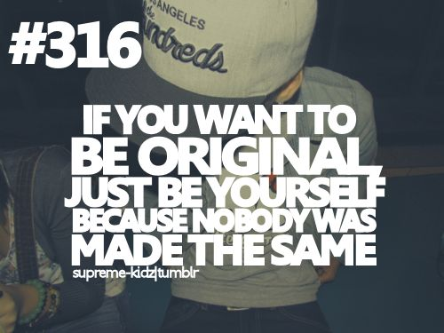 Quotes About Being Original 74 Quotes