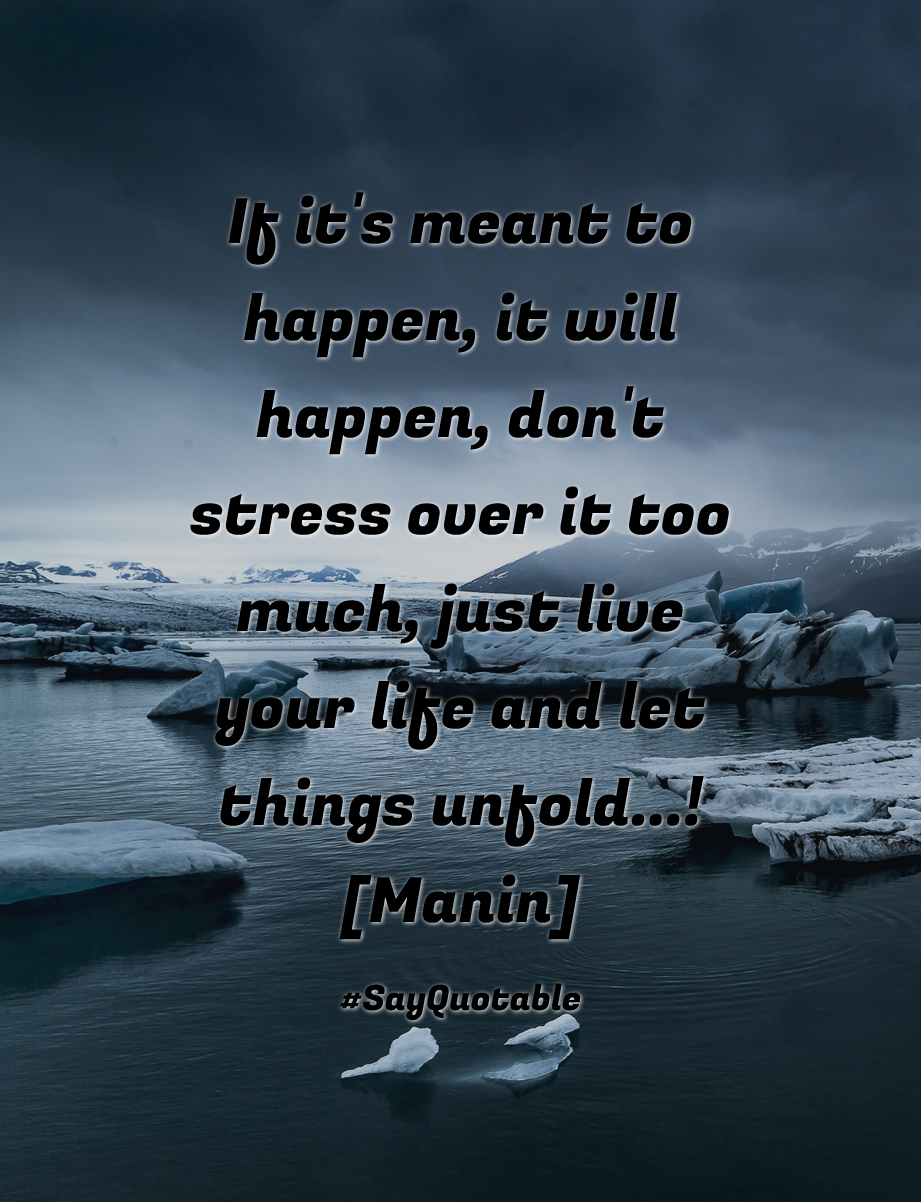 Quotes About Meant To Happen 63 Quotes