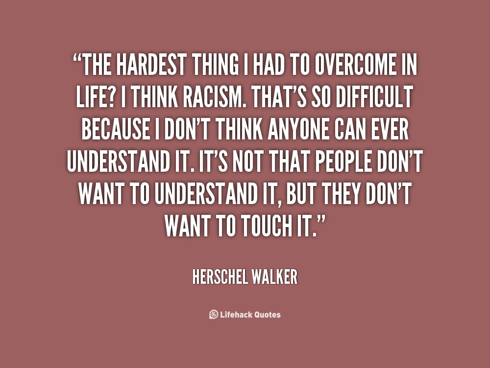 Quotes About Overcoming Racism 17 Quotes