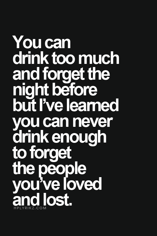 Quotes about Sad drinking (24 quotes)