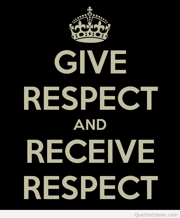 give respect take respect