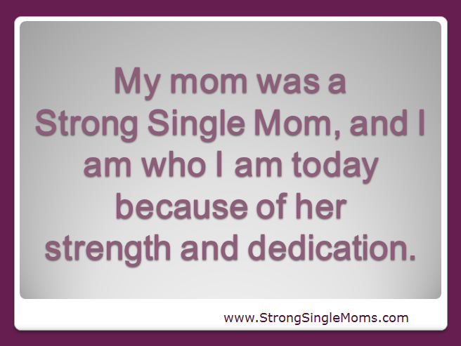 Quotes About Strong Single Moms 21 Quotes
