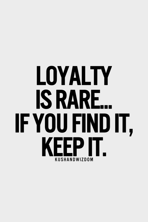 Quotes About Loyal 419 Quotes