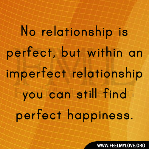 quotes about no perfect relationship quotes