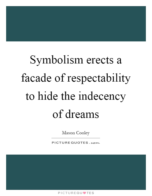 Quotes About Symbolism 98 Quotes