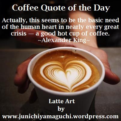 Quotes about Coffee and milk (39 quotes)
