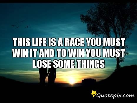 Quotes About Race For Life 53 Quotes