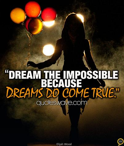 Quotes About Impossible Dreams 63 Quotes