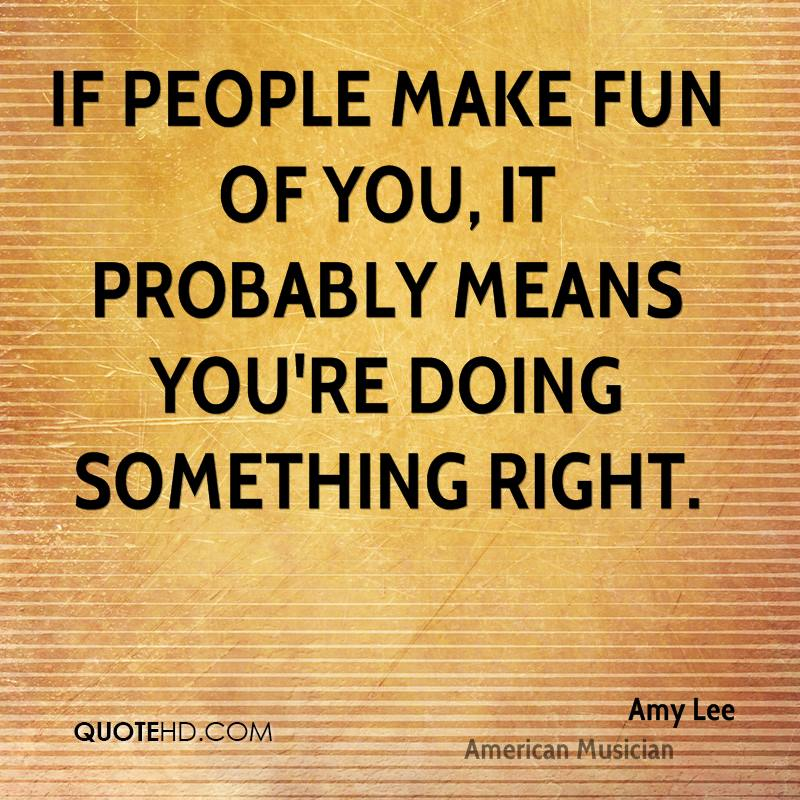 Making Fun Of People Quotes: Quotes About Making Fun Of People (52 Quotes