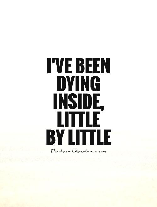 Quotes About Dying Inside 51 Quotes
