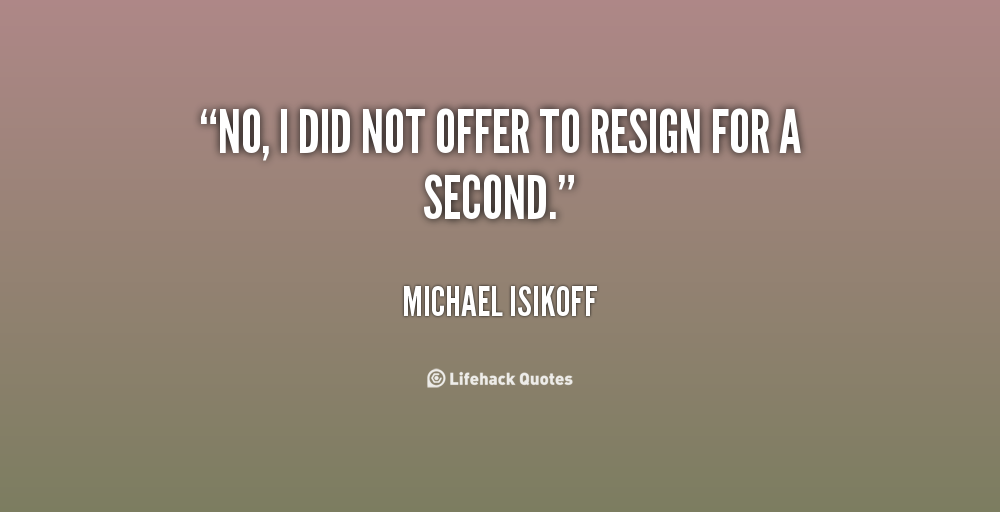 Quotes about Resignation 135 quotes