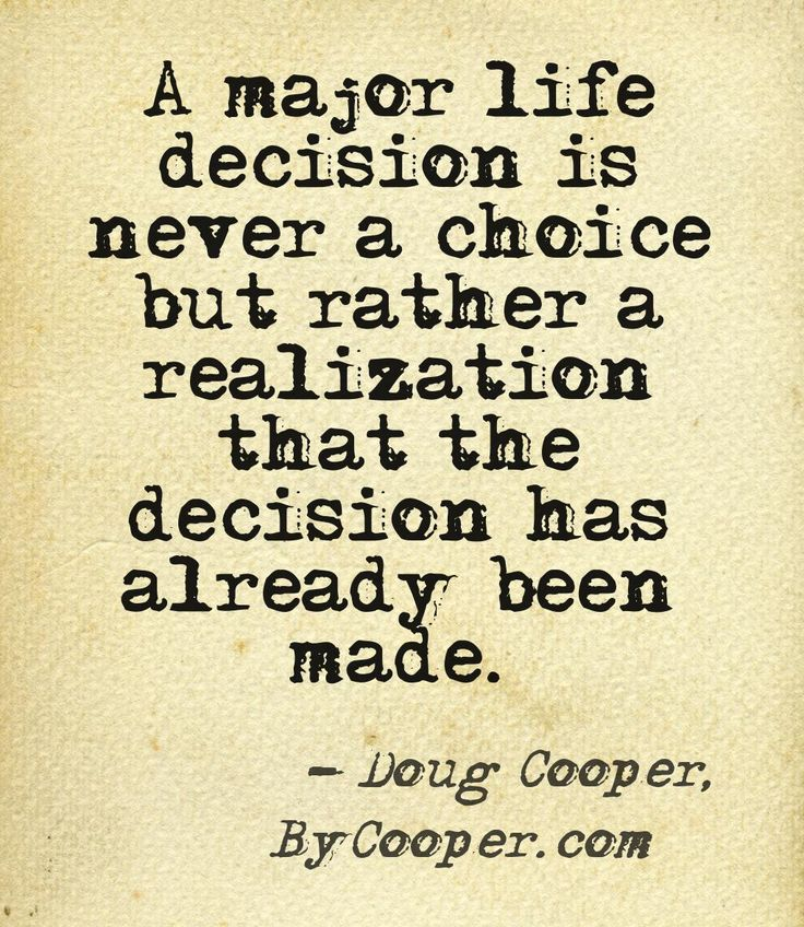 Quotes about Difficult life decisions (63 quotes)