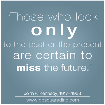 Quotes About Past Present Future 469 Quotes