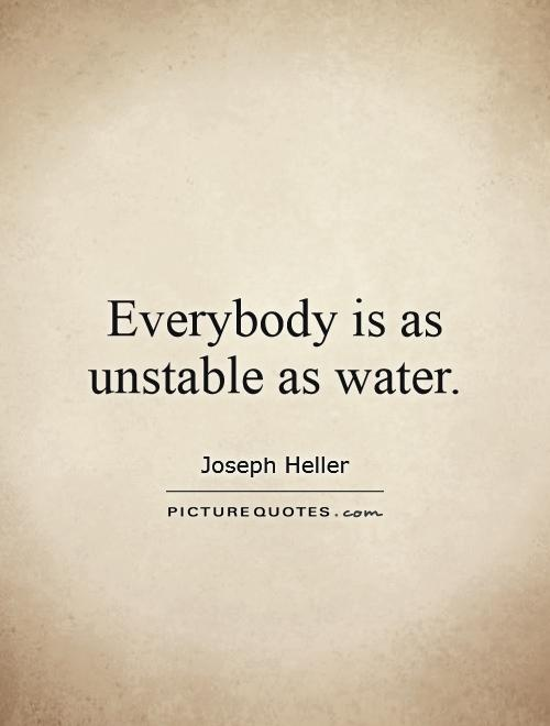 Quotes about Unstable (165 quotes)