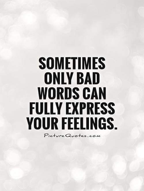 Bad Quotes | Quotes About Using Bad Words 21 Quotes