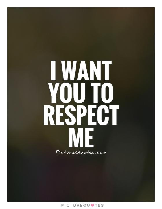 Quotes About Living With Respect 60 Quotes Extraordinary Quotes Respect