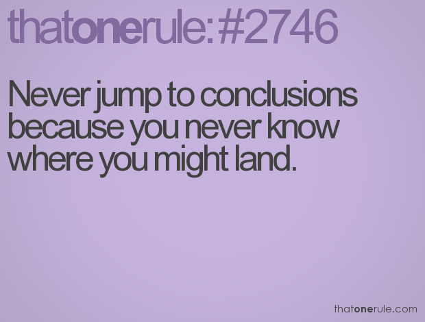 Jumping To Conclusions Quotes | Quotes About Jumping To Conclusion 32 Quotes