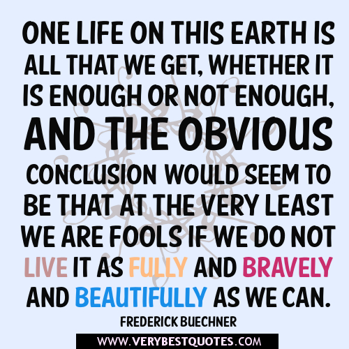 Quotes About One Life To Live 230 Quotes