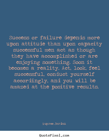 Quotes About Success Or Failure 154 Quotes