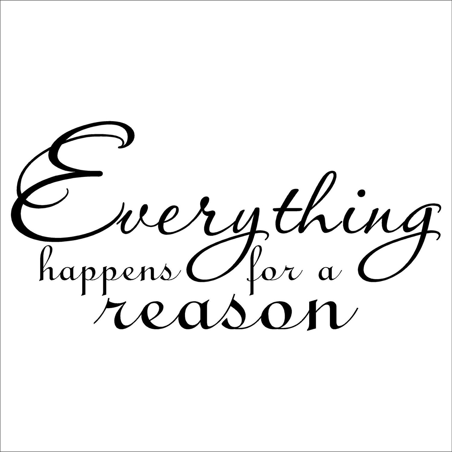 Quotes About Everything Happens For A Reason 113 Quotes