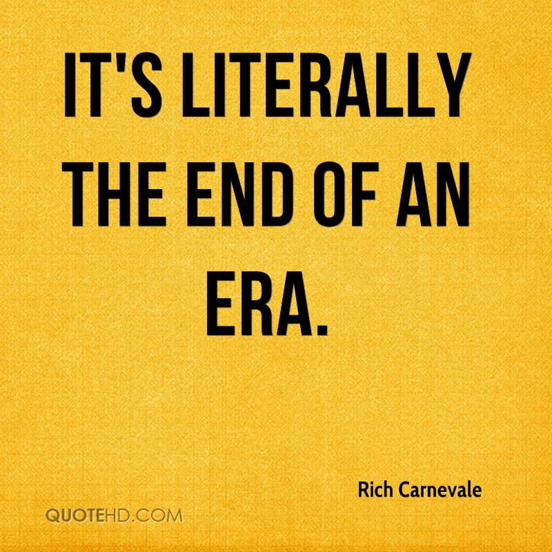 Quotes About End Of An Era 48 Quotes
