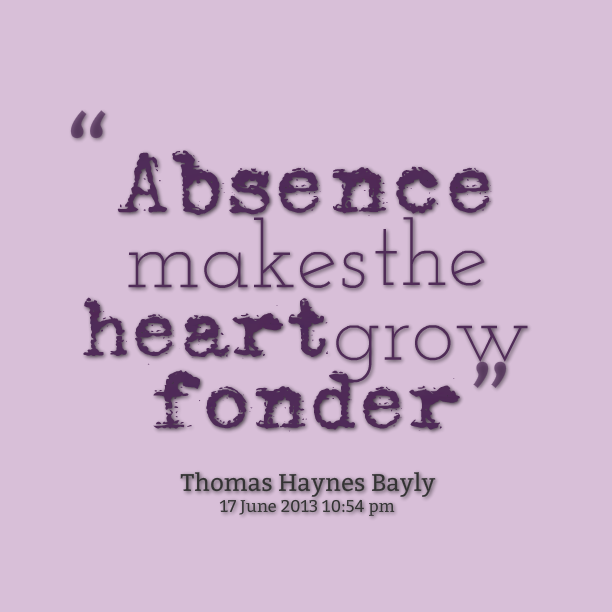 Does Absence Really Make The Heart Grow Fonder