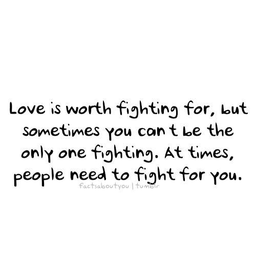 Quotes About Fight For Love 60 Quotes Mesmerizing Fight For What You Love Quotes