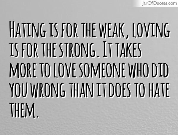 Hd Exclusive Quotes About Hating Someone You Love Soaknowledge