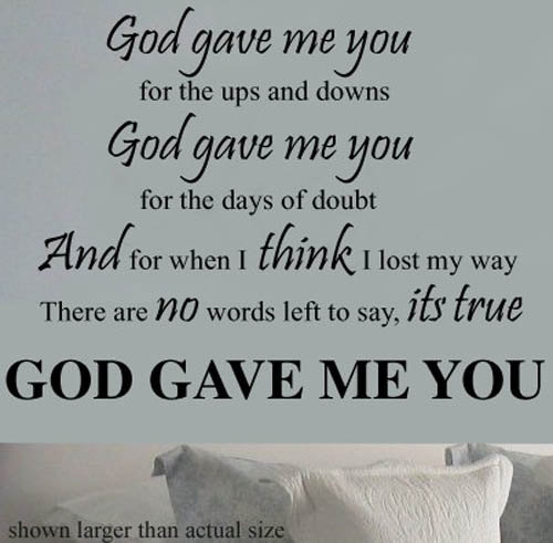 God Sent You To Me Quotes God Gave Me You Quotes Quotesgram