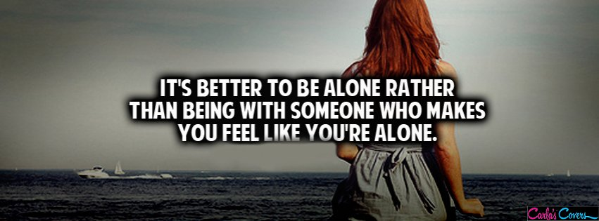 Quotes About Better Being Alone 41 Quotes