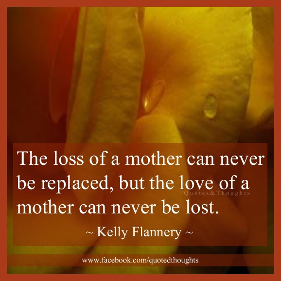 Quotes About Loss Of Mother 46 Quotes