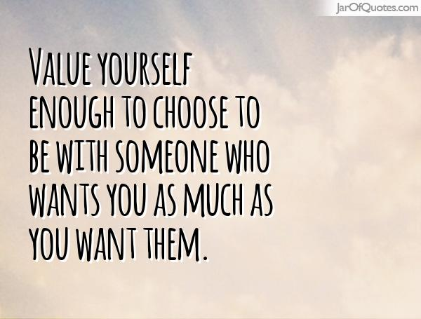 Quotes about Value yourself (97 quotes)