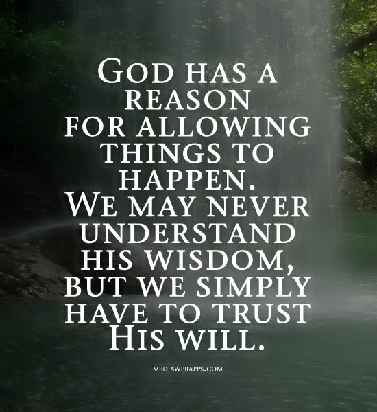 Quotes About Why God Did Things 16 Quotes