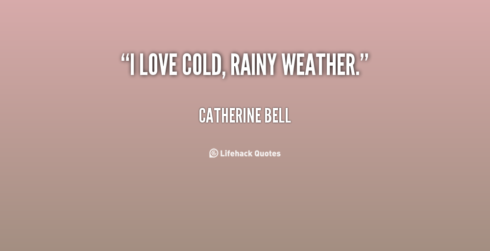 Quotes About Cold Rainy Weather 40 Quotes Custom Cold Weather Quotes