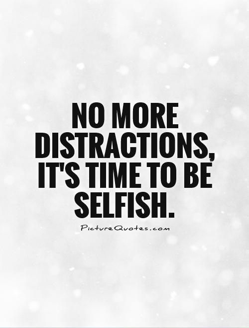 Quotes About Not Selfish 110 Quotes