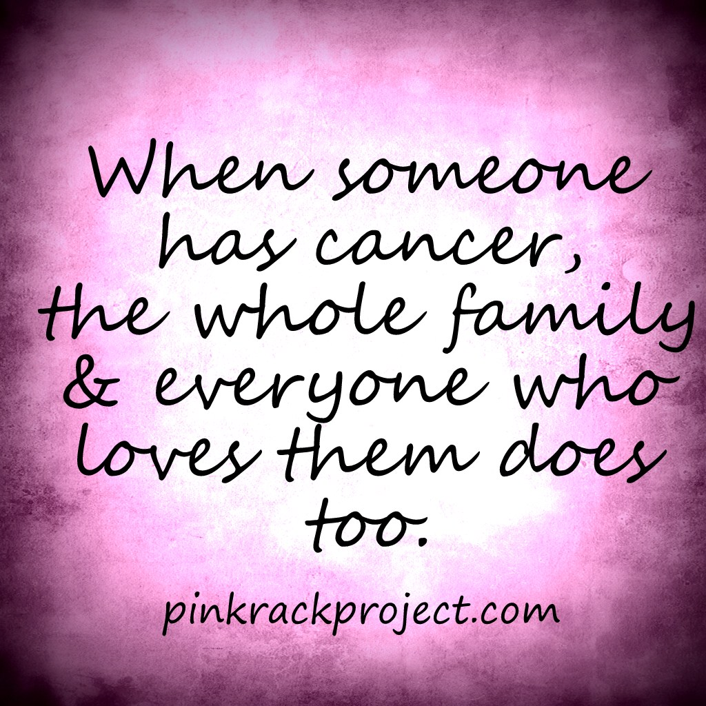 Quotes about Family member with cancer (13 quotes)