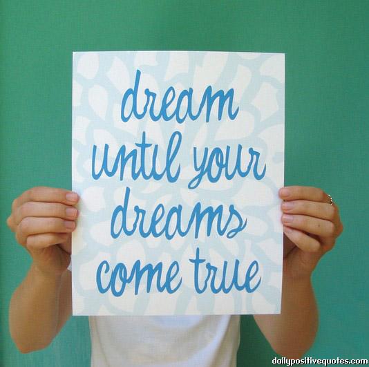 Quotes about dreams come true 291 quotes altavistaventures Image collections