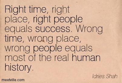 Quotes About Right Time Right Place 91 Quotes
