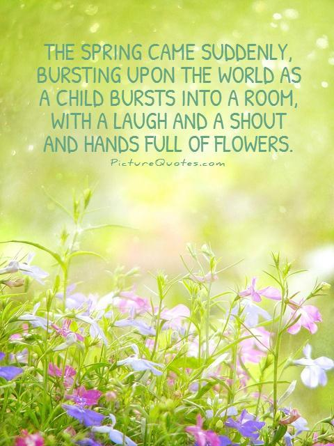 Quotes about spring flowers 110 quotes hippoquotes mightylinksfo