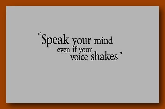 Quotes About Speak Your Mind 91 Quotes