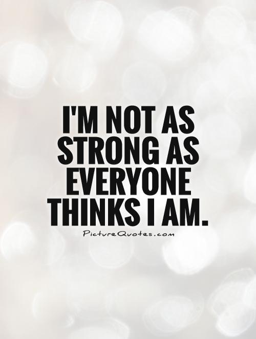 Quotes about Weak and strong (374 quotes)