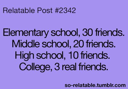 Http://rebloggy.com/post/friends College Friendship High School Life Quotes  Teen Quotes Elementary/27272391053 ...