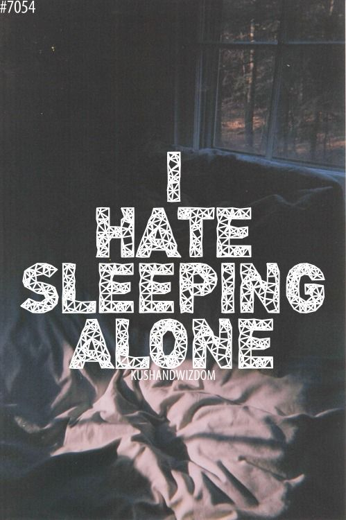 Quotes about Sleeping Alone (56 quotes)